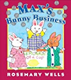Max's Bunny Business, Rosemary Wells, 0670011053