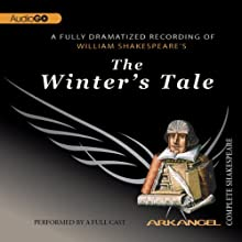 The Winter's Tale: Arkangel Shakespeare Performance by William Shakespeare Narrated by Sinead Cusack, Ciaran Hinda, Eileen Atkins, Paul Jesson, Sir John Gielgud