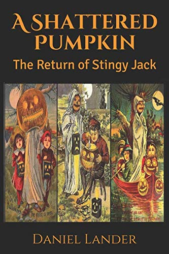 A Shattered Pumpkin: The Return of Stingy Jack -