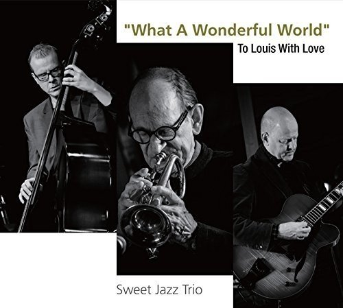 Sweet Hot Jazz (What a Wonderful World: to Louis With Love)