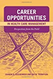 img - for Career Opportunities in Health Care Management: Perspectives from the Field book / textbook / text book