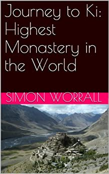 Journey to Ki: Highest Monastery in the World by [Worrall, Simon]