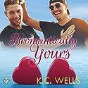 Bromantically Yours Hörbuch von K. C. Wells Gesprochen von: Daniel Henning