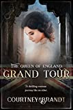 The Queen of England: Grand Tour