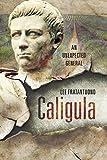 Caligula: An Unexpected General