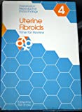 Uterine Fibroids : Time for Review, , 1850704309