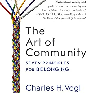 The Art of Community: Seven Principles for Belonging Hörbuch