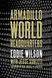 img - for Armadillo World Headquarters: A Memoir book / textbook / text book