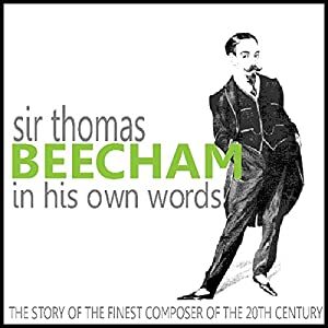 Sir Thomas Beecham in His Own Words Speech