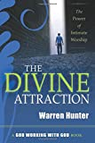 img - for Divine Attraction: The Power of Intimate Worship (God Working with God Book) book / textbook / text book