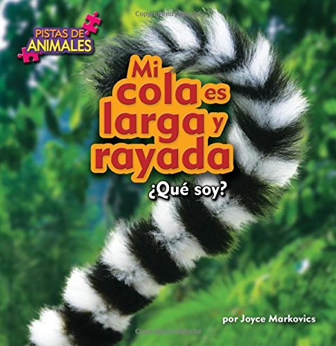 Mi cola es larga y rayada / My Tail is long and Striped (Pistas de animales) (Spanish Edition) by Bearport Pub Co Inc