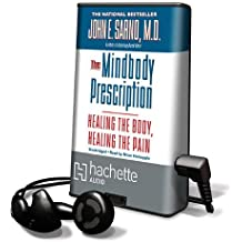The Mindbody Prescription: Healing the Body, Healing the Pain: Library Edition