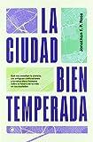 img - for La ciudad bien temperada book / textbook / text book