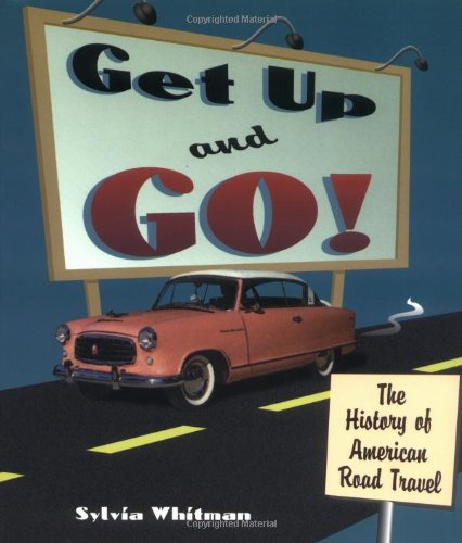 Get Up and Go!: The History of American Road Travel (People's History) PDF