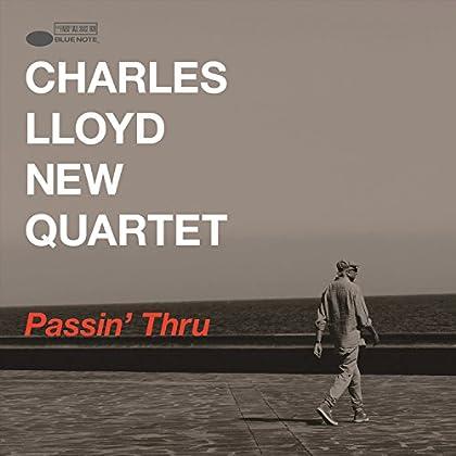 Charles Lloyd New Quartet - Passin' Thru (Live)