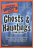 The Complete Idiot's Guide to Ghosts & Hauntings, 2nd Edition