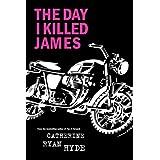 The Day I Killed James