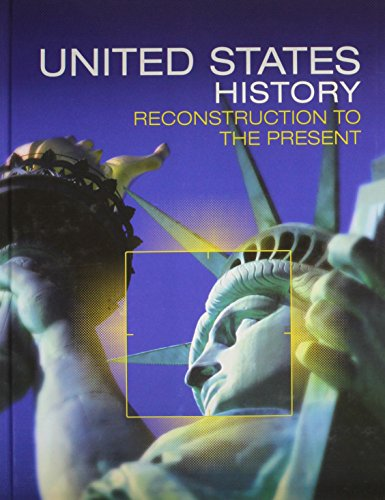 HIGH SCHOOL UNITED STATES HISTORY 2016 RECONSTRUCTION TO THE PRESENT STUDENT EDITION GRADE 10