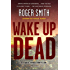 Wake Up Dead: A Cape Town Thriller (Cape Town Thrillers)