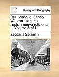 Delli Viaggi Di Enrico Wanton Alle Terre Australi Nuova Edizione, Zaccaria Seriman, 1140777432