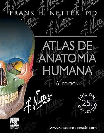 Atlas de anatomía humana + StudentConsult eBook: F. H. Netter ...