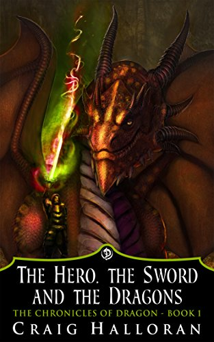 The Hero, The Sword and The Dragons: The Chronicles of Dragon Series 1 (Book 1 of 10)