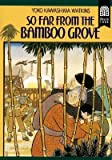 So Far from the Bamboo Grove   [SO FAR FROM THE BAMBOO GROVE] [Paperback]