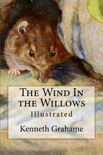 Read Online The Wind In the Willows: Illustrated pdf
