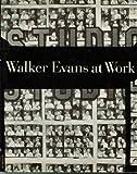 Walker Evans at Work, Walker Evans, 0060912480
