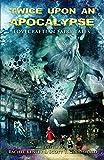 : Twice Upon an Apocalypse: Lovecraftian Fairy Tales