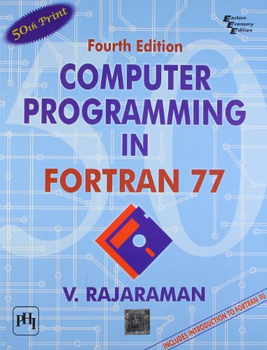 Computer Programming in Fortran 77: An Introduction to Fortran 90 by Prentice-Hall of India Pvt.Ltd