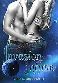 Invasion intime par Langlois Becoulet