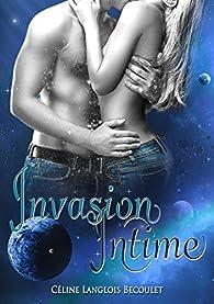 Invasion intime par Céline Langlois Becoulet