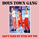 The Boys Town Gang - Can't Take My Eyes Off Of You