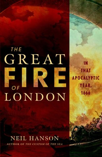 The Great Fire of London: In That Apocalyptic Year, 1666 (The Great Fire Of London 1666 Story)