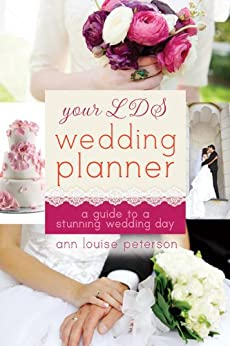 Wedding Planner Gift Set : Your LDS Wedding Planner: A Guide to a Stunning Wedding by [Peterson ...
