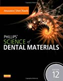 img - for Phillips' Science of Dental Materials, 12e (Anusavice Phillip's Science of Dental Materials) by Kenneth J. Anusavice DMD PhD (2012-10-11) book / textbook / text book