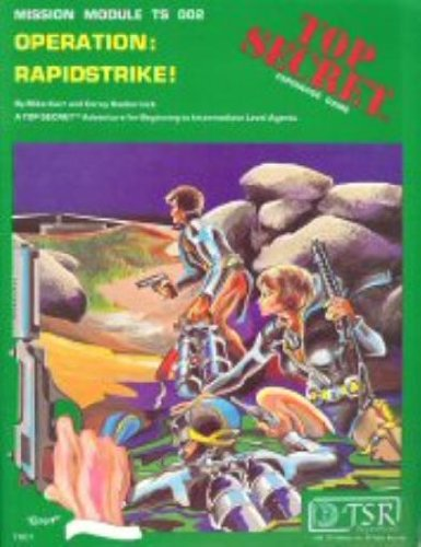 Operation: Rapidstrike! (Top Secret espionage roleplaying game, Mission Module TS 002) (Game Module)