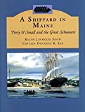 A Shipyard in Maine: Percy & Small and the Great Schooners