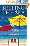 Selling the Sea: An Inside Look at th...