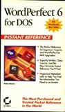 WordPerfect 6 for DOS Instant Reference, Merrin, Robin, 0782111971
