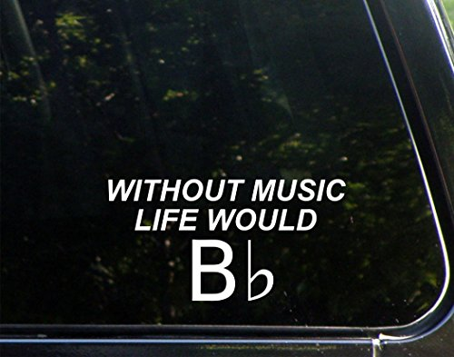 Without Music Life Would B Flat - 7-1/4