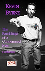 The Ramblings of a Condemned Man