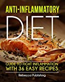 Anti-Inflammatory Diet Guide to Fight Inflammation with 36 Easy Recipes