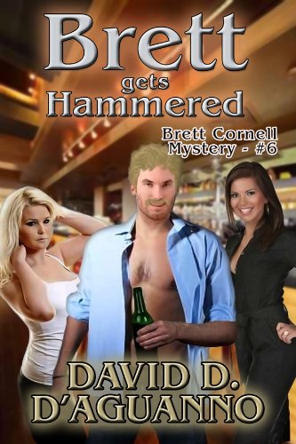 Book: Brett Gets Hammered (Brett Cornell Mysteries) by David D. D'Aguanno