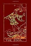 The Fool: Tarot Card Journal Rosewood Red 175-Page Tarot Card Notebook (Tarot Card Gifts) (Volume 1)