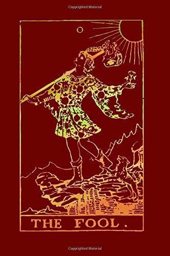 The Fool: Tarot Card Journal Rosewood Red 175-Page Tarot Card Notebook (Tarot Card Gifts) (Volume 1) ()