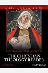 The Christian Theology Reader Kindle Edition