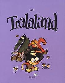 Tralaland, tome 1 par Libon