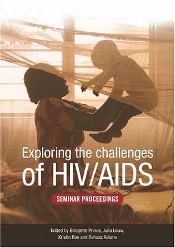 Exploring the Challenges of HIV/AIDS: Seminar Proceedings